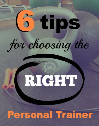6 Tips For Choosing the Right Personal Trainer