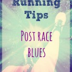 Running Tips - Post Race Blues