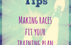 Running Tips - Making Races Fit Your Training Plan