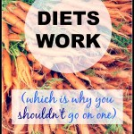 Diets Work - So Don't Go On One. Want to know the best diet for you? None of them! Try this approach to losing weight instead and enjoy lasting weight loss results.