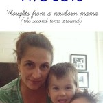 On Life With Two Boys. At three months postpartum, this is what life has been like with two kids: a new baby and a toddler. Patience levels, parenting techniques and life in general have been very different as a new mom the second time around!