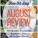 Fine Fit Day August Review - the best workouts, recipes, snacks, features, reviews and family fun from the month and more!